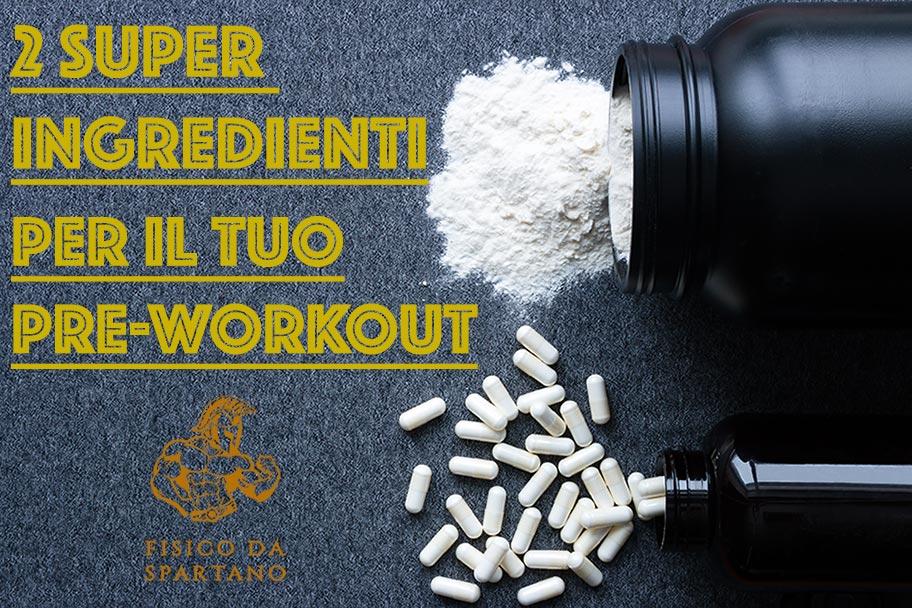 2 super ingredienti – consigliati dal coach più di successo al mondo – che non possono mancare nel tuo pre workout